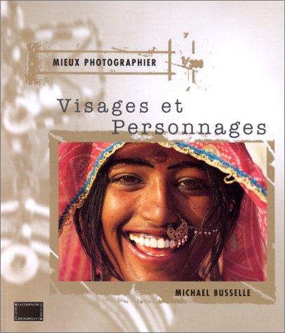 Mieux photographier visages et personnages par Michaël Busselle