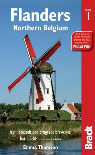 Flanders: Northern Belgium: from Brussels and Bruges to breweries. battlefields and bike rides (Bradt Travel Guides) by Thomson. Emma ( 2012 ) Paperback