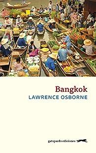 Bangkok par Lawrence Osborne