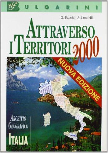 Attraverso i territori 2000. Archivio geografico. Italia. Per la Scuola media