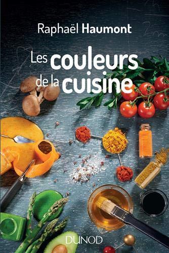 Les couleurs de la cuisine - Avec Raphaël Haumont par Raphaël Haumont