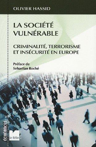 La socit vulnrable : Criminalit, terrorisme et inscurit en Europe