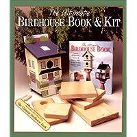 The Ultimate Birdhouse Book & Kit