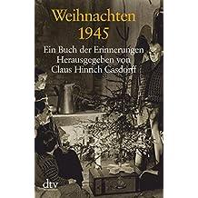 Weihnachten 1945: Ein Buch der Erinnerungen