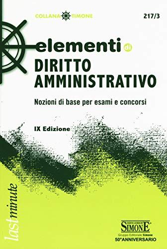 Elementi di diritto amministrativo. Nozioni di base per esami e concorsi