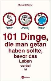101 Dinge, die man getan haben sollte, bevor das Leben vorbei ist: Richard Horne, Hans Kantereit