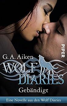 Gebändigt: Eine Novelle aus den Wolf Diaries (German Edition) par [Aiken, G. A.]
