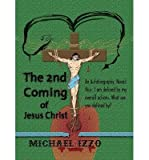 [(The 2nd Coming of Jesus Christ: The Second Coming of Jesus Christ)] [Author: Michael Lee Edward Izzo] published on (June, 2014)