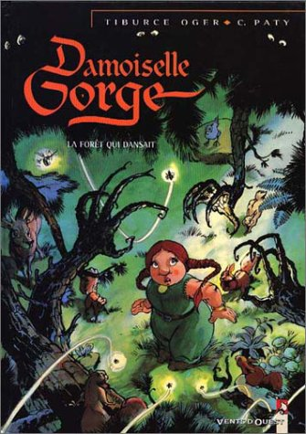 Damoiselle Gorge tome 1 : La forêt qui dansait