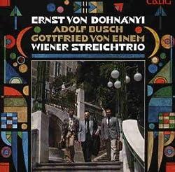 Ernst Von Dohnányi Adolf Busch Gottfried Von Einem: Streichtrios