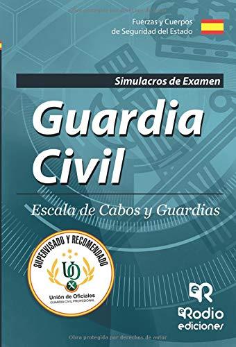 Guardia Civil. Escala de Cabos y Guardias Simulacros de Examen