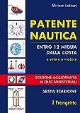 Scarica Libro Patente nautica entro 12 miglia dalla costa A vela e a motore (PDF,EPUB,MOBI) Online Italiano Gratis