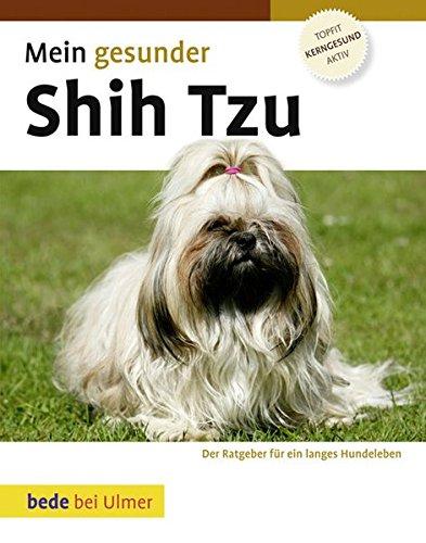 Mein gesunder Shih Tzu -