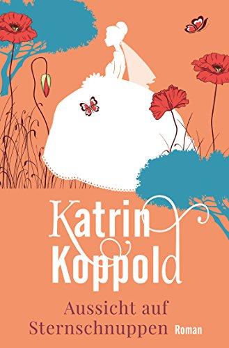 Buchseite und Rezensionen zu 'Aussicht auf Sternschnuppen (Roman)' von Katrin Koppold