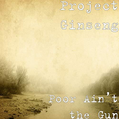 Poor Ain\'t the Gun