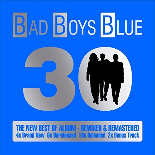 30 - The New Best Of Album By Bad Boys Blue (2015-06-26) - 26 Bad