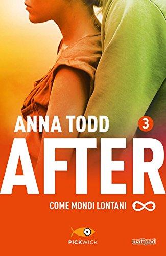 Come mondi lontani. After: 3 (Pickwick) por Anna Todd