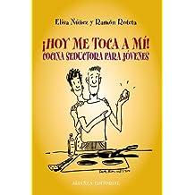 ¡Hoy me toca a mí!: Cocina seductora para jóvenes (Libros Singulares (Ls))