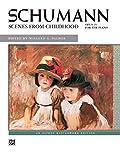 Schumann -- Scenes from Childhood (Alfred Masterwork Edition)