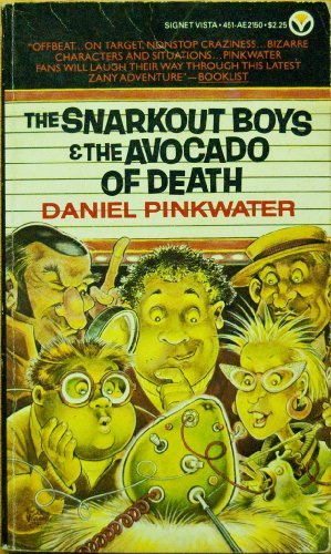 The Snarkout Boys and the Avocado of Death (Signet) by Daniel J. Pinkwater (1983-03-01)
