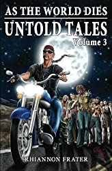 As The World Dies Untold Tales Volume 3 by Rhiannon Frater (2013-06-02)