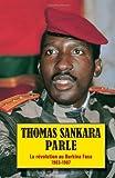 Thomas Sankara parle: La révolution au Burkina Faso 1983-1987