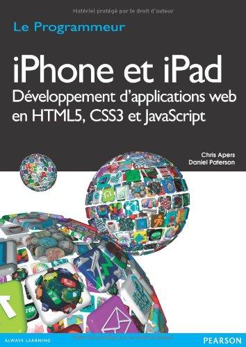 Iphone et Ipad Developpement d'Applications Web en HTML5, CSS3 et Javascript par Chris Apers