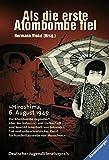 Als die erste Atombombe fiel: Kinder aus Hiroshima berichten (Ravensburger Taschenbücher) - Hermann Vinke