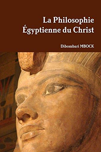 La Philosophie Égyptienne du Christ par Dibombari Mbock