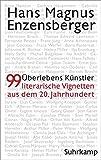 �berlebensk�nstler: 99 literarische Vignetten aus dem 20. Jahrhundert