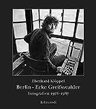 Berlin - Ecke Greifswalder: Fotografien 1978-1987