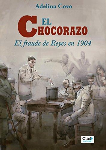 El chocorazo: el fraude de reyes en 1904 por Adelina Covo