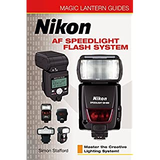 Nikon AF Speedlight Flash System (Magic Lantern Guide) (Magic Lantern Guides)