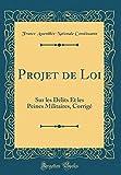 Telecharger Livres Projet de Loi Sur Les Delits Et Les Peines Militaires Corrige Classic Reprint (PDF,EPUB,MOBI) gratuits en Francaise
