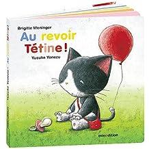 Au revoir Tétine !