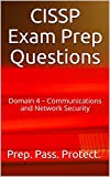 CISSP Exam Prep Questions: Domain 4 – Communications and Network Security