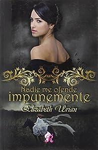 Nadie me ofende impunemente par Elizabeth Urian