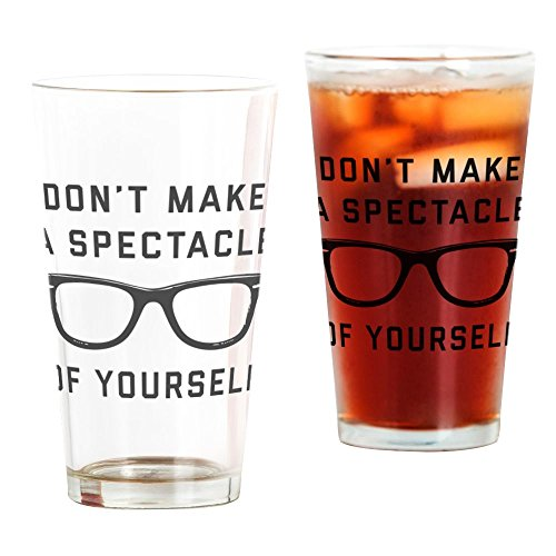 CafePress - Don't Make A Spectacle Of Yourself - Pint-Glas, 473 ml Trinkglas