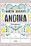 Andina: Cocina peruana. Recetas y relatos de los Andes (Gastronomía)