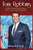 Telecharger Livres Tony Robbins 50 Best Quotes and Greatest Life Lessons of Tony Robbins business lessons self confidence self esteem building confidence (PDF,EPUB,MOBI) gratuits en Francaise