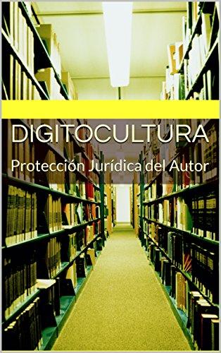 Digitocultura: Protección Jurídica del Autor