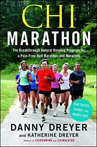 Chi Marathon: The Breakthrough Natural Running Program for a Pain-Free Half Marathon and Marathon (English Edition)