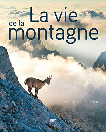 La vie de la montagne par Bernard Fischesser