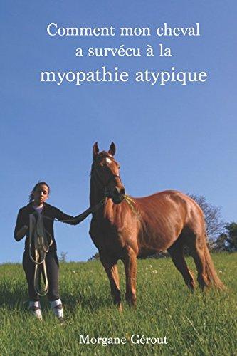 Comment mon cheval a survécu à la myopathie atypique