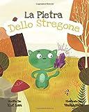 La pietra dello stregone. Ediz. illustrata: Libri bambini 6-8 anni.Libri illustrati.