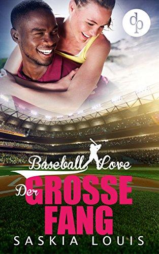 Der große Fang: (Chick-Lit, Liebesroman) (Baseball Love 5) (Tragen Baseball)