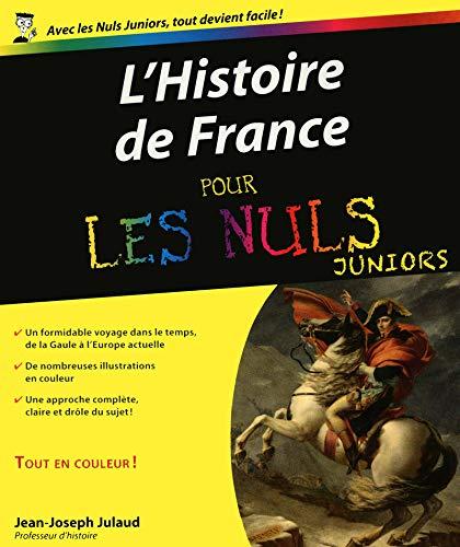 Histoire de France Pour les Nuls Juniors par Jean-Joseph JULAUD