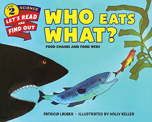 Who Eats What?: Food Chains and Food Webs (Lets-Read-and-Find-Out Science Stage 2)
