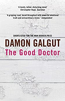 The Good Doctor by [Galgut, Damon]