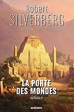 La porte des mondes, intégrale de Robert Silverberg
